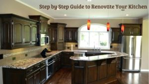 Step by Step Guide to Renovate Your Kitchen