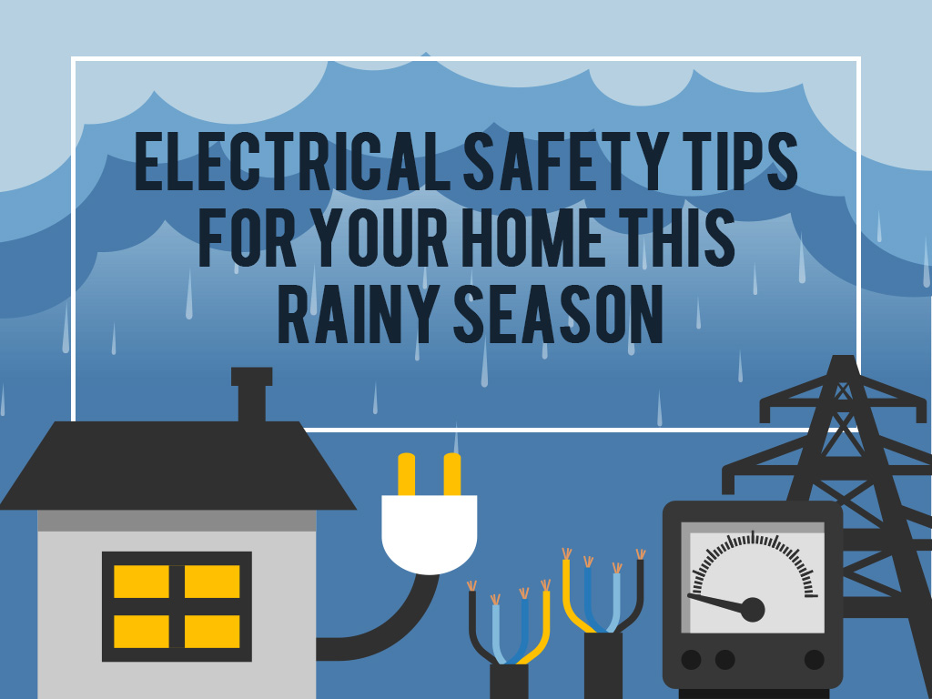 Electrical Safety Tips for your Home this Rainy Season